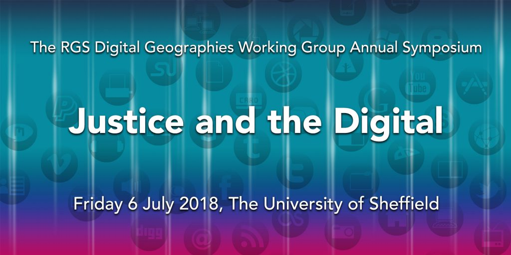 Digital Geographies Working Group Symposium 'Justice and the Digital' #DGWGSymp
